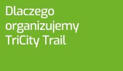 Dlaczego organizujemy TriCity Trail